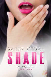 Shade Snapped Series 2 - Ketley Allison